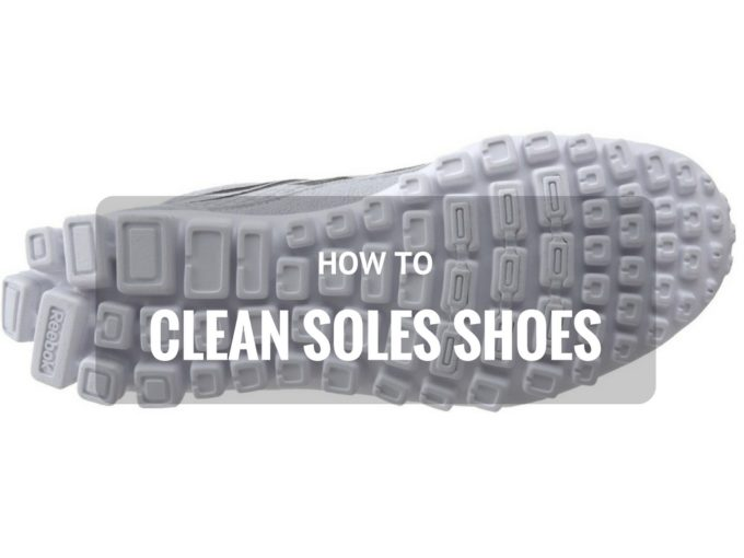 Easy Ways to Clean Soles of Shoes